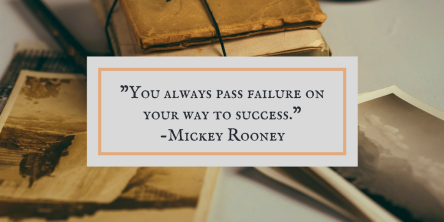 you-always-pass-failure-onyour-way-to-success-mickey-rooney