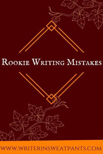 rookie writing mistakes