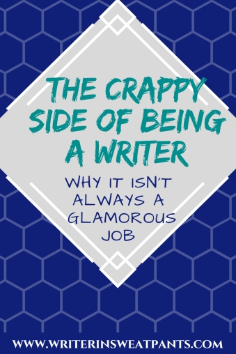 the crappy side of being a writer