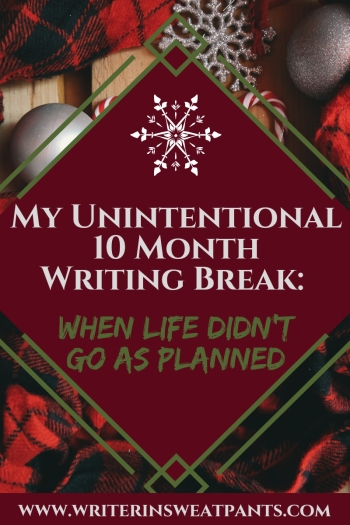 the unintentional 10 month break from writing